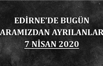 Edirne'de bugün aramızdan ayrılanlar 07.04.2020