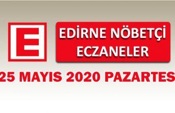 Edirne Nöbetçi Eczaneler 25 Mayıs 2020 Pazartesi