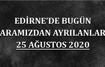 Edirne'de bugün aramızdan ayrılanlar 25 Ağustos 2020