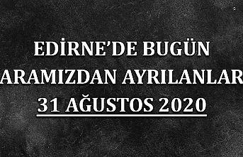 Edirne'de bugün aramızdan ayrılanlar 31 Ağustos 2020