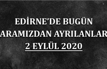 Edirne'de bugün aramızdan ayrılanlar 2 Eylül 2020