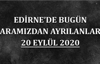 Edirne'de bugün aramızdan ayrılanlar 20 Eylül 2020