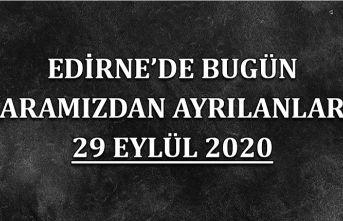 Edirne'de bugün aramızdan ayrılanlar 29 Eylül 2020