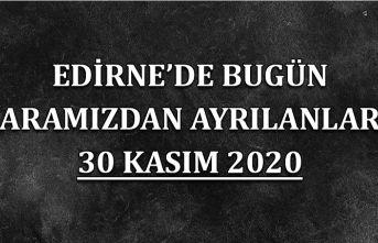 Edirne'de bugün aramızdan ayrılanlar 30 Kasım 2020