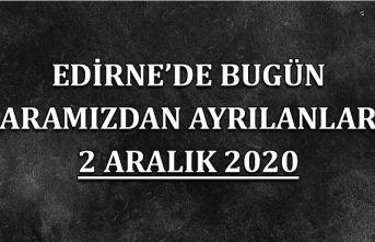 Edirne'de bugün aramızdan ayrılanlar 2 Aralık 2020
