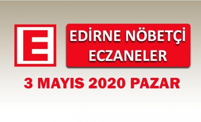 Edirne Nöbetçi Eczaneler 3 Mayıs 2020 Pazar