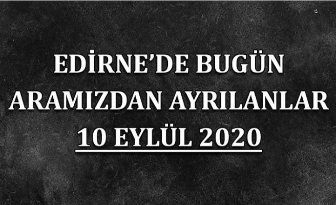 Edirne'de bugün aramızdan ayrılanlar 10 Eylül 2020