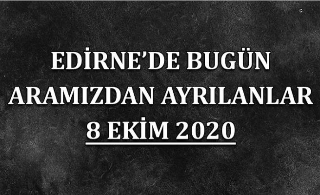 Edirne'de bugün aramızdan ayrılanlar 8 Ekim 2020