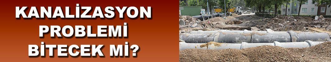 Kanalizasyon problemi bitecek mi?