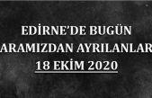 Edirne'de bugün aramızdan ayrılanlar 18 Ekim 2020