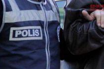 Edirne'de 8 kişi tutuklandı