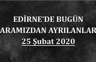 Edirne'de bugün aramızdan ayrılanlar 25.02.2020