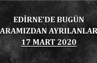 Edirne'de bugün aramızdan ayrılanlar 17.03.2020