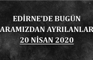 Edirne'de bugün aramızdan ayrılanlar 20 Nisan...
