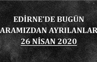 Edirne'de bugün aramızdan ayrılanlar 26 Nisan...
