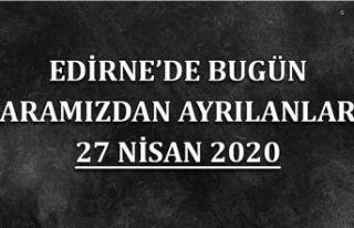Edirne'de bugün aramızdan ayrılanlar 27 Nisan...