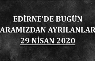 Edirne'de bugün aramızdan ayrılanlar 29 Nisan...