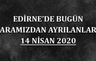 Edirne'de bugün aramızdan ayrılanlar 14 Nisan...