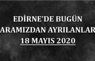 Edirne'de bugün aramızdan ayrılanlar 18 Mayıs...