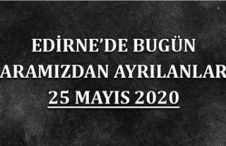 Edirne'de bugün aramızdan ayrılanlar 25 Mayıs...