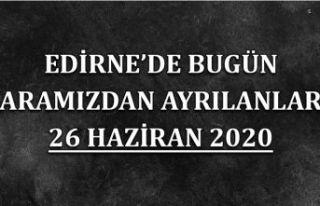 Edirne'de bugün aramızdan ayrılanlar 26 Haziran...