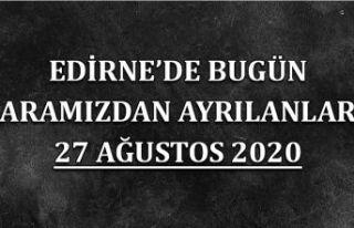 Edirne'de bugün aramızdan ayrılanlar 27 Ağustos...