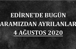 Edirne'de bugün aramızdan ayrılanlar 4 Ağustos...