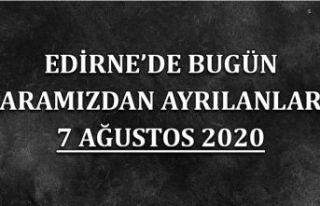 Edirne'de bugün aramızdan ayrılanlar 7 Ağustos...