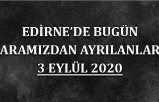Edirne'de bugün aramızdan ayrılanlar 3 Eylül...