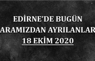 Edirne'de bugün aramızdan ayrılanlar 18 Ekim...