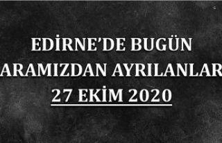 Edirne'de bugün aramızdan ayrılanlar 27 Ekim...