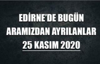 Edirne'de bugün aramızdan ayrılanlar 25 Kasım...