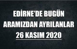 Edirne'de bugün aramızdan ayrılanlar 26 Kasım...