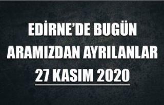Edirne'de bugün aramızdan ayrılanlar 27 Kasım...