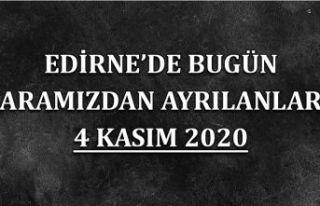 Edirne'de bugün aramızdan ayrılanlar 4 Kasım...