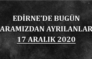 Edirne'de bugün aramızdan ayrılanlar 17 Aralık...