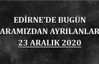 Edirne'de bugün aramızdan ayrılanlar 23 Aralık...