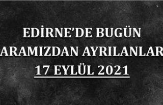 Edirne'de bugün aramızdan ayrılanlar 17 Eylül...