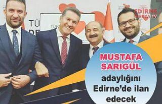 Edirne'de adaylığını açıklayacak