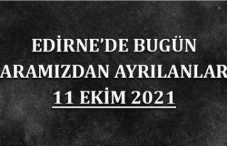 Edirne'de bugün aramızdan ayrılanlar 11 Ekim...