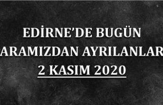 Edirne'de bugün aramızdan ayrılanlar 2 Kasım 2020