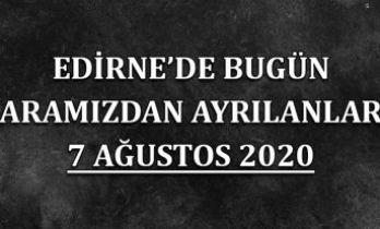 Edirne'de bugün aramızdan ayrılanlar 7 Ağustos 2020
