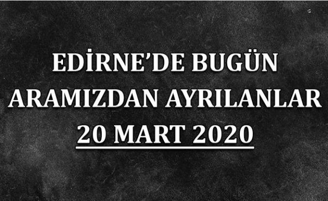 Edirne'de bugün aramızdan ayrılanlar 20.03.2020