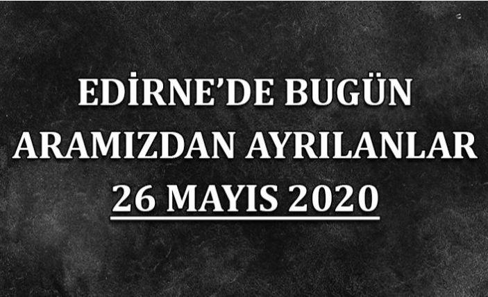 Edirne'de bugün aramızdan ayrılanlar 26 Mayıs 2020