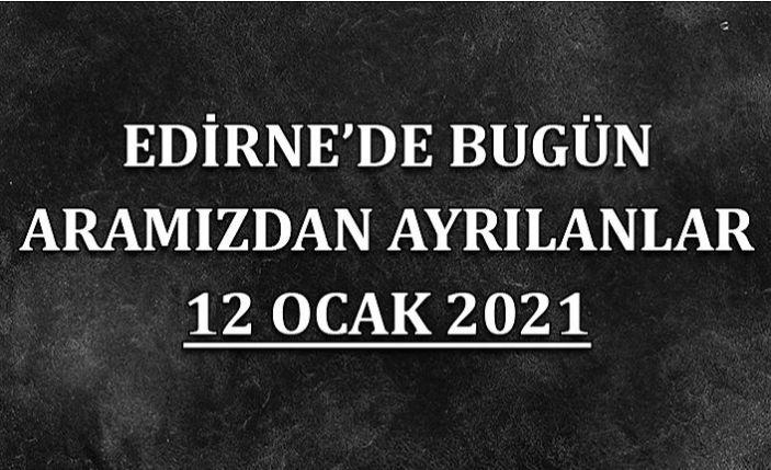 Edirne'de aramızdan ayrılanlar 12 Ocak 2021